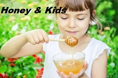 Honey & Kids: Health Benefits, & Nutritional value of Natural Raw Honey