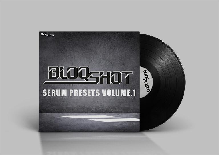 BLOQSHOT - Serum Presets Volume 1 | NAX PLUTO