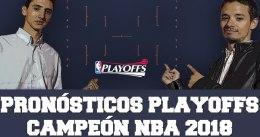 Drafteados: pronósticos playoffs y campeón NBA 2017-2018