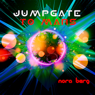Jump Gate To Mars - Nora Berg