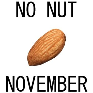 Stop 'No Nut November'!