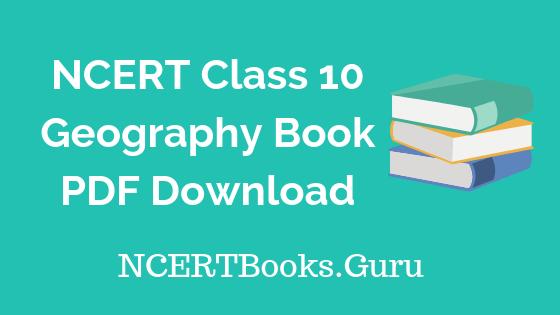 NCERT Geography Book Class 10 PDF Download - NCERT Books