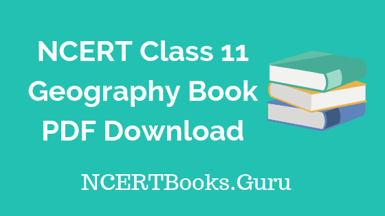 NCERT Geography Book Class 11 PDF Download