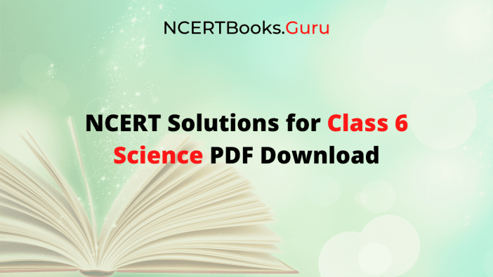 Free NCERT Solutions for Class 6 Science PDF