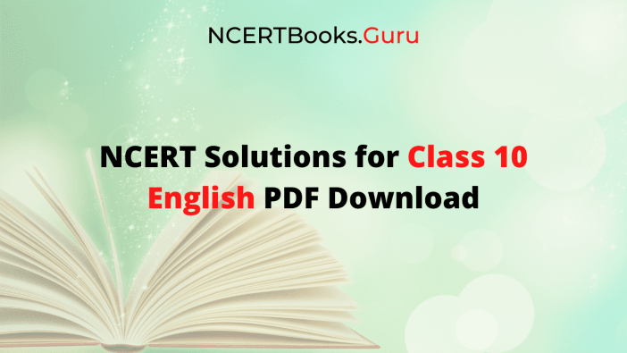 NCERT Solutions For Class 10 English PDF Download
