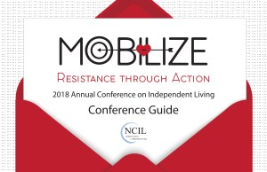 Invitation: Graphic features an envelope with the Conference Logo: Mobilize: Resistance through Action - 2018 Annual Conference on Independent Living - Conference Guide