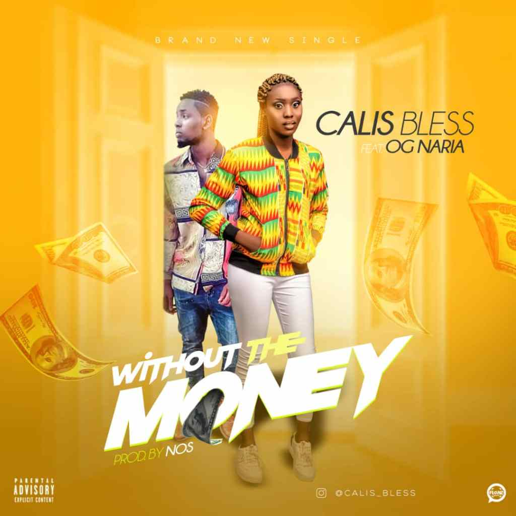 VIDEO: Calis Bless - Without The Money Ft. OG Naria [@Calis_Bless] 1