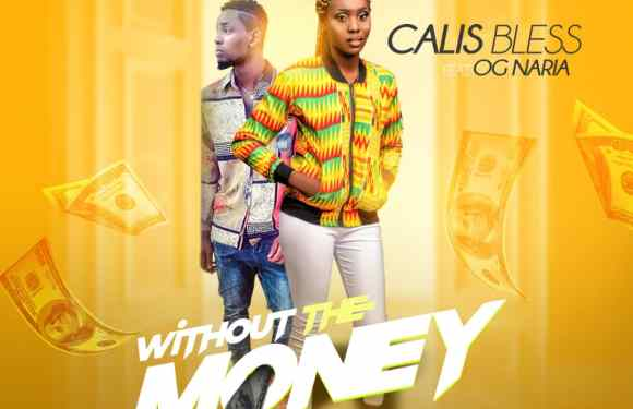 VIDEO: Calis Bless – Without The Money Ft. OG Naria [@Calis_Bless]