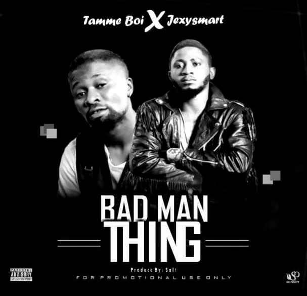 Tamme Boy Ft Jexy Smart - Bad Man Thing |@jexy_smart @temme_boy 1