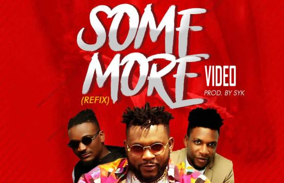 VIDEO: Don Euros – Some More (Refix) Ft. Ellyman X Twist Da Fireman (Dir. By Chidube)
