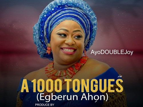 Gospel Music: AyoDoublejoy – 1000 Tongues + Faithful God