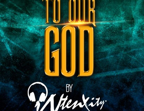 iNtenxity – To Our God (Prod. by SMJ)| @Intenxity