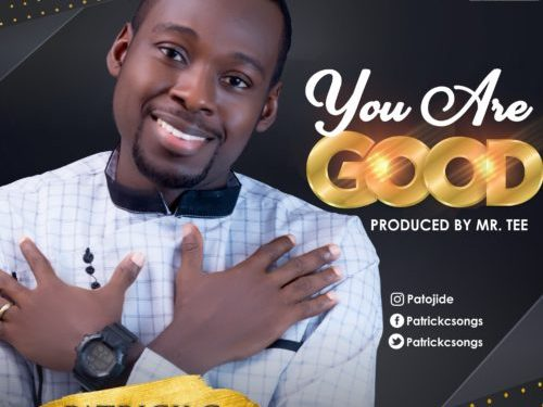 Patrick C – You Are Good |@Patrickcsongs