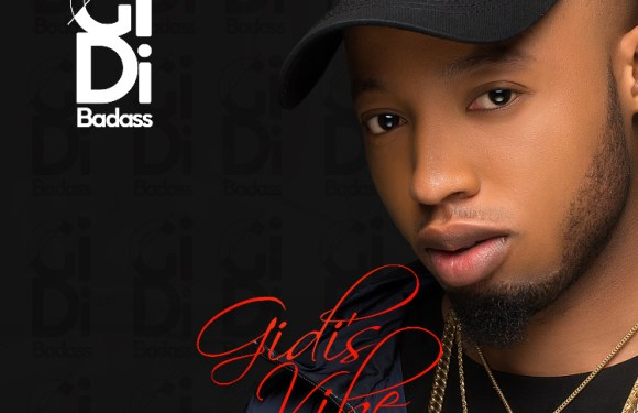"Music: Gidi Badass – ""Gidi's Vibe"" (The EP)"
