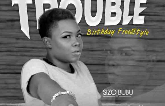 Trouble: Sizo Bubu drops birthday freestyle