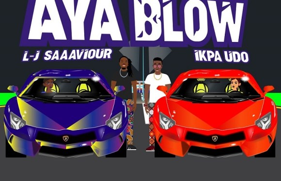 L-J Saaaviour x Ikpa Udo – Aya Blow (Video)