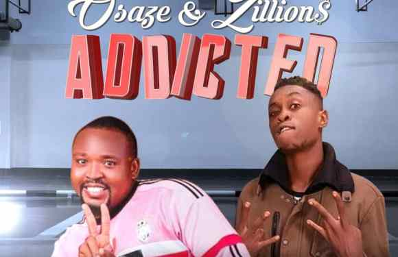 MUSIC: Osaze – Addicted Ft. Zillions | @akwaibomdaily @iamZillions