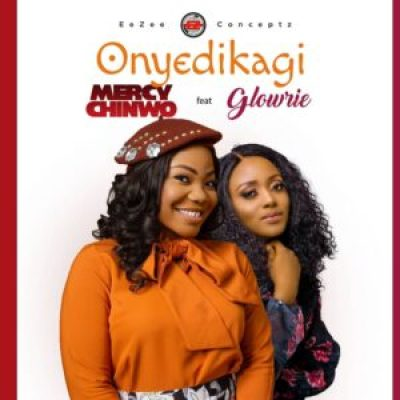Mercy Chinwo Onyedikagi ft. Glowrie