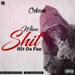 Cabum – When Shit Hit Da Fan (Mixed By Cabum)
