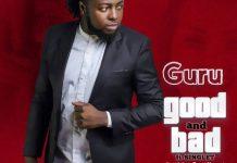Guru Ft Singlet - Good and Bad (Prod. By BeatMonsta)