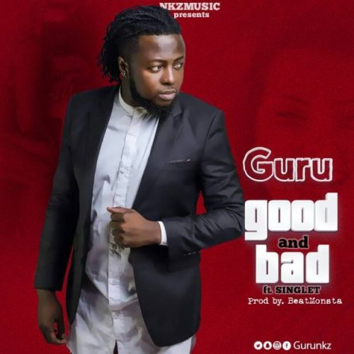 Guru Ft Singlet - Good and Bad (Prod. By BeatMonsta)