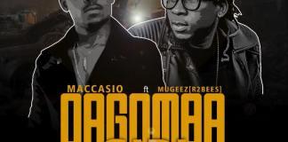 Maccasio Ft. Mugeez - Dagomba Girl (Prod By MOG Beatz)