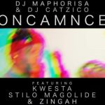 DJ Maphorisa & DJ Catzico – Oncamnce Ft. Kwesta, Stilo Magolide & Zingah (Official Video)