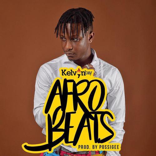 Kelvyn Boy - Afrobeats (Prod. By Possigee)(Sax by MizterOkyere)
