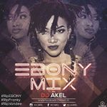 Dj Akel – Ebony Mix