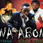 Patapaa Ft Buda x Pabrow – Na Abon (Prod. By Mr Loyalty)