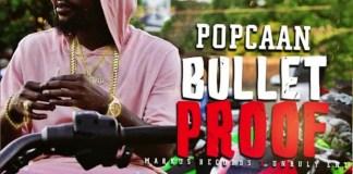 Popcaan - Bullet Proof