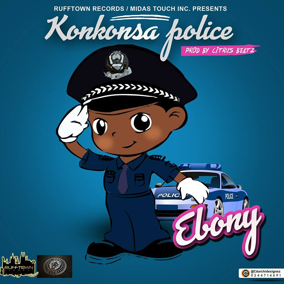 Ebony - Konkonsa Police (Prod. By Citrus Beats)