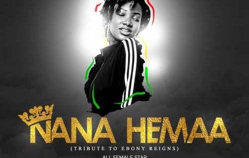 Adina, MzVee, Efya, Feli Nuna, Adomaa, Freda Rhymz, eShun - Nana Hemaa (Tribute To Ebony Reigns)