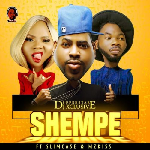 DJ Xclusive Ft. Slimcase x Mz Kiss - Shempe