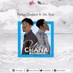 Fancy Gadam ft Mr Eazi – Yaka Chana (Where U Dey Go)