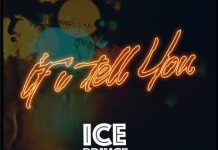 Ice Prince - If I Tell You (Prod By Austyno)