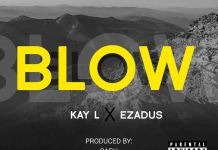 Kay-L x Ezadus - Blow (Prod. By Badu)