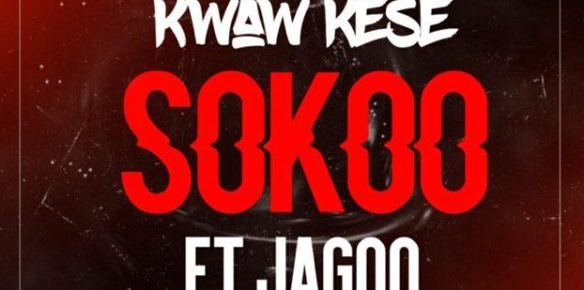 Kwaw Kese Ft Jagoo - Sokoo