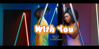 Becca ft Stonebwoy - With You (Official Video)