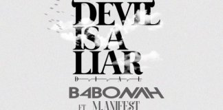 B4Bonah ft Manifest - Devil Is A Liar (Prod. by Webbie)