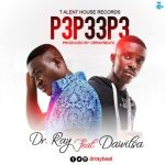 Dr Ray Beat Ft Da Wilsa – P3p33p3
