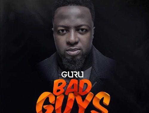 Guru - Bad Guys (Prod By Ball J)