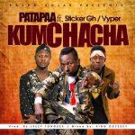 Patapaa Ft Sticker X Vyper – Kumchacha