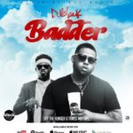 D-Black ft Kuami Eugene – Badder (Prod. by Kuami Eugene)
