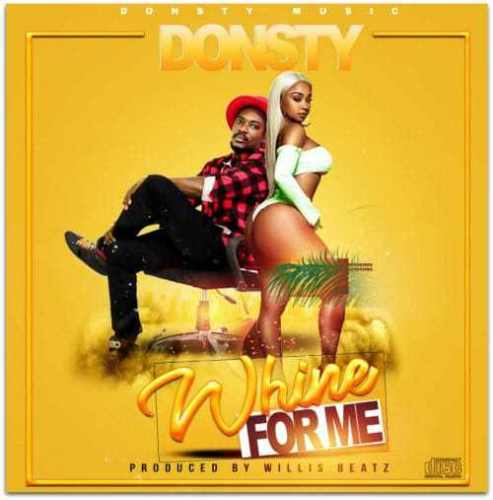 Donsty - Whine For Me (Prod By Willisbeatz)