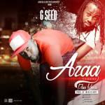 G.Seed ft Paa Kwasi – Azaa  (Prod by Jbeezle Beat)