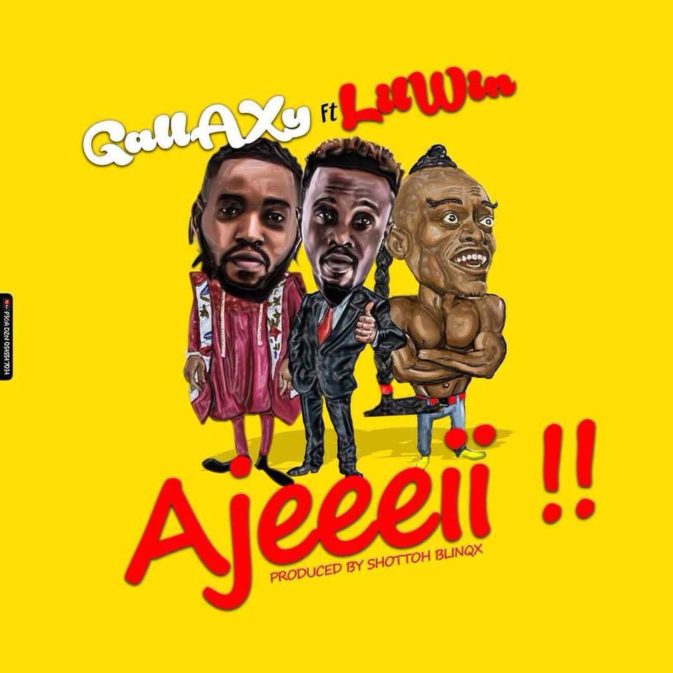 Gallaxy Ft LilWin - Ajeeeii (Prod By Shottoh Blinqx)