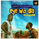 Lil Win Ft Kalybos – Eye Wo Dia (Prod By Ball J)
