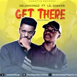 #NPIS3YRS: DelawKingz Ft. Lil Shaker – Get There