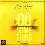ENo Barony – Do Something (Prod. by B2)
